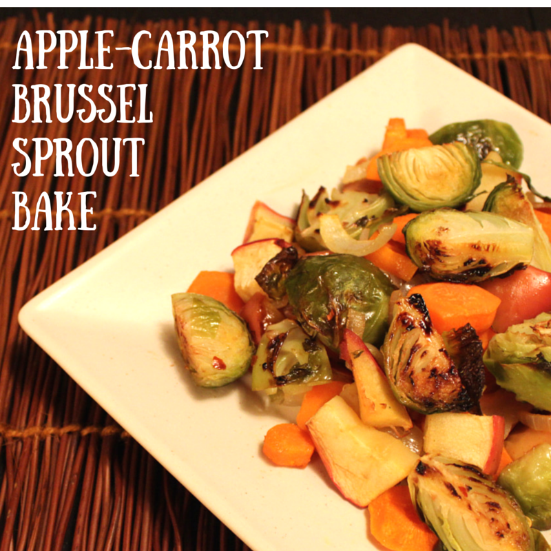 Apple-Carrot Brussels Sprout Bake